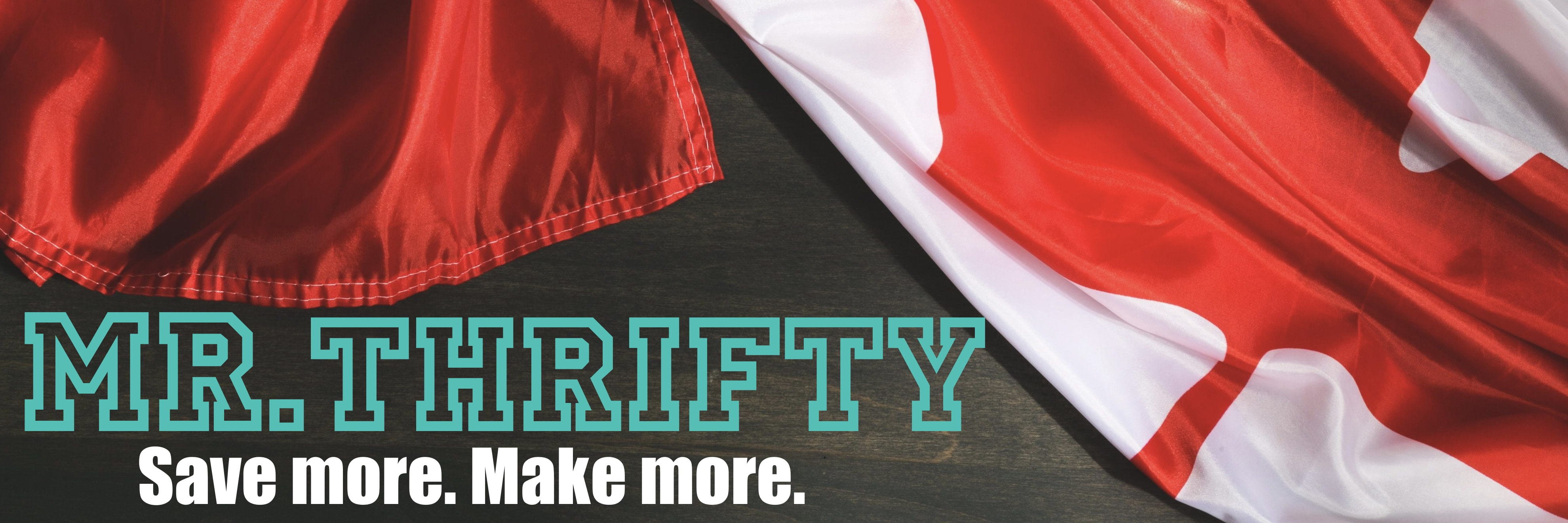 Mr  Thrifty Canada - Save More  Make More  Live Bigly  |